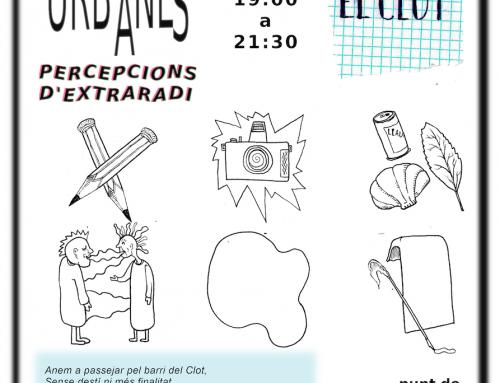 Derives Urbanes: Percepcions d'extraradi. Capítol 1: El Clot
