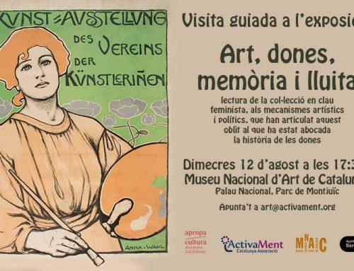 """Sortida Cultural a l'exposició """"Art, Dones, Memòria i Lluita"""", al MNAC"""